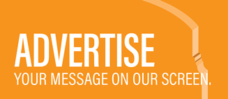 Advertise. Your message on the big screen.